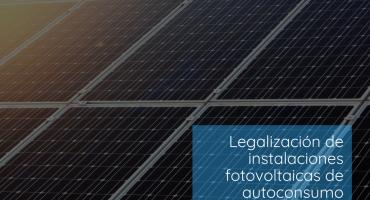 Legalización de instalaciones fotovoltaicas de autoconsumo
