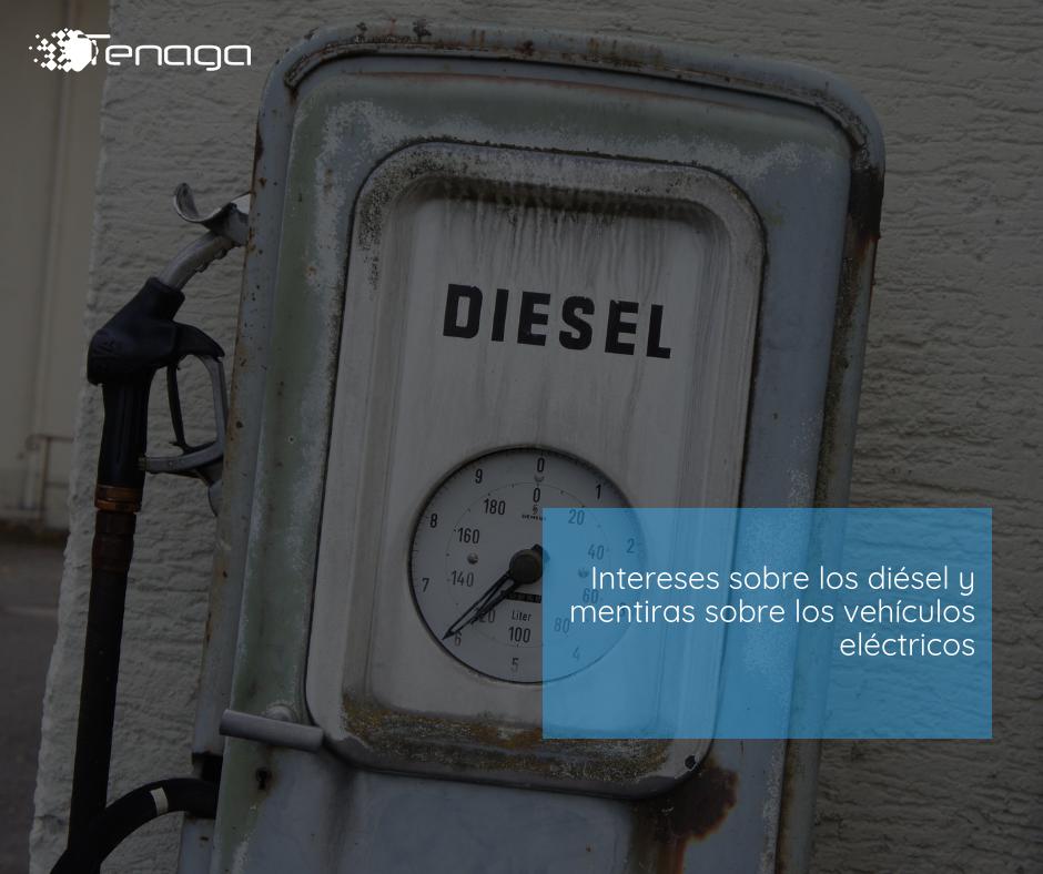 Intereses sobre los diésel y mentiras sobre los vehículos eléctricos
